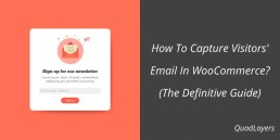 How To Capture Visitors' Email In WooCommerce? (The Definitive Guide)