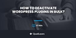 How to Deactivate WordPress Plugins In Bulk