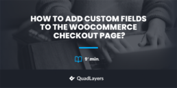 Add custom fields to the WooCommerce checkout page