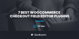Best WooCommerce Checkout Field Editor Plugins