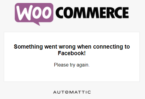Facebook for WooCommerce not working - Something went wrong