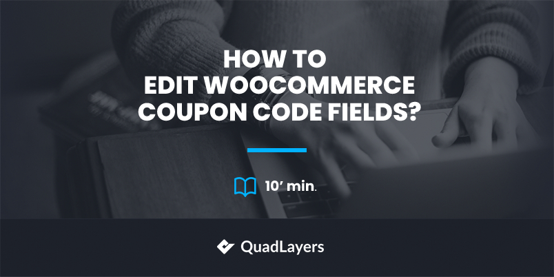 How to edit WooCommerce coupon code fields