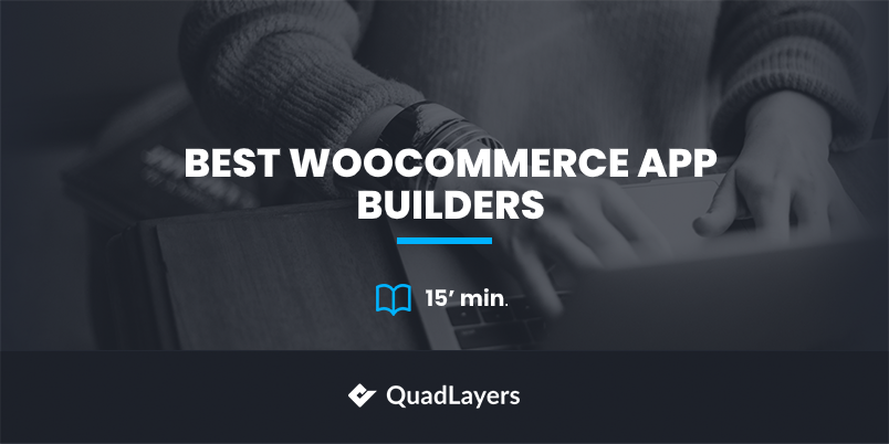 best woocommerce app builders