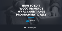 How to edit WooCommerce My Account page programmatically