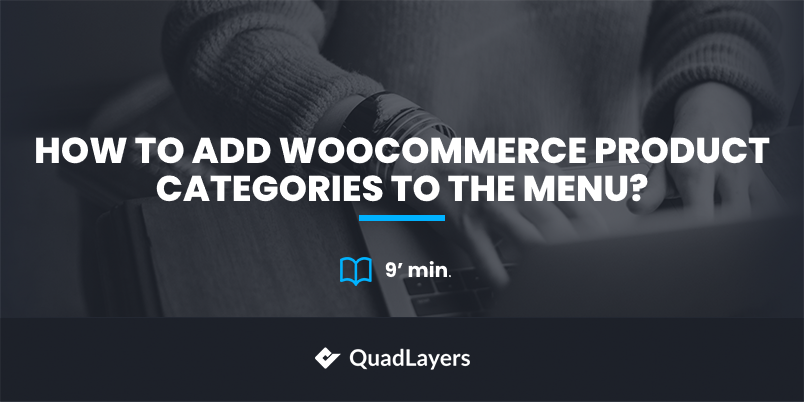 add WooCommerce product categories to the menu
