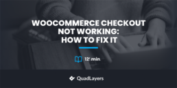 WooCommerce checkout not working: How to fix it