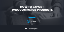 How to Export WooCommerce Products