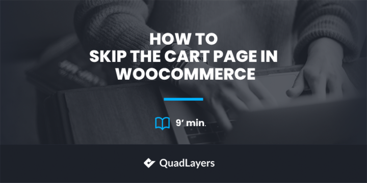 How to Skip the Cart Page in WooCommerce