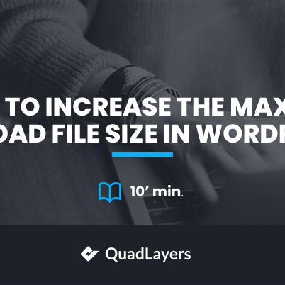 increase the maximum upload file size in wordpress