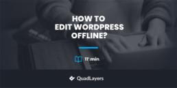 edit wordpress offline - featured image
