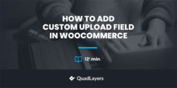 Add Custom Upload Field in WooCommerce
