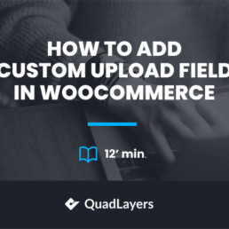 Add Custom Upload Field in WooCommerce