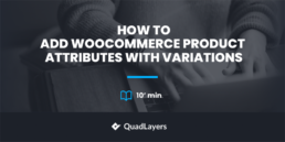 Add WooCommerce product attributes with variations