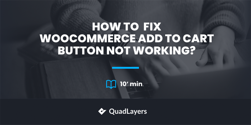 woocommerce add to cartbutton not working - featured image
