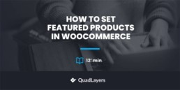 set featured products in woocommerce and display them