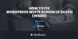How to Fix WordPress White Screen of Death (WSOD)