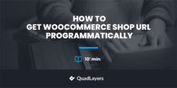 How to get WooCommerce Shop URL programmatically