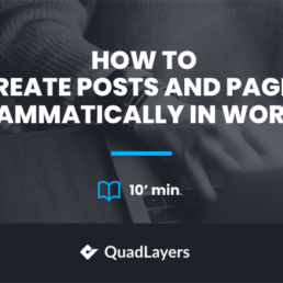 Create posts and pages programmatically in WordPress